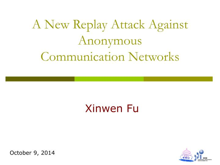 a new replay attack against anonymous communication networks n.