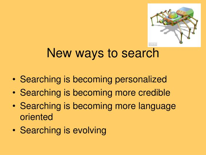 New ways to search