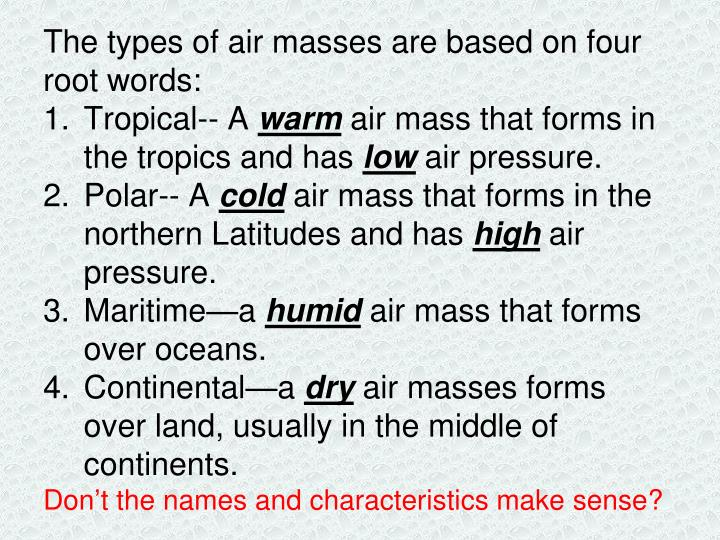 The types of air masses are based on four root words: