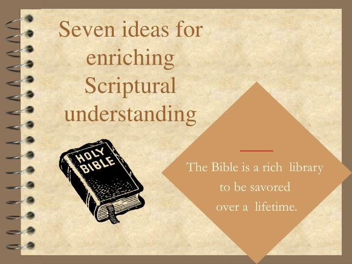 seven ideas for enriching scriptural understanding n.