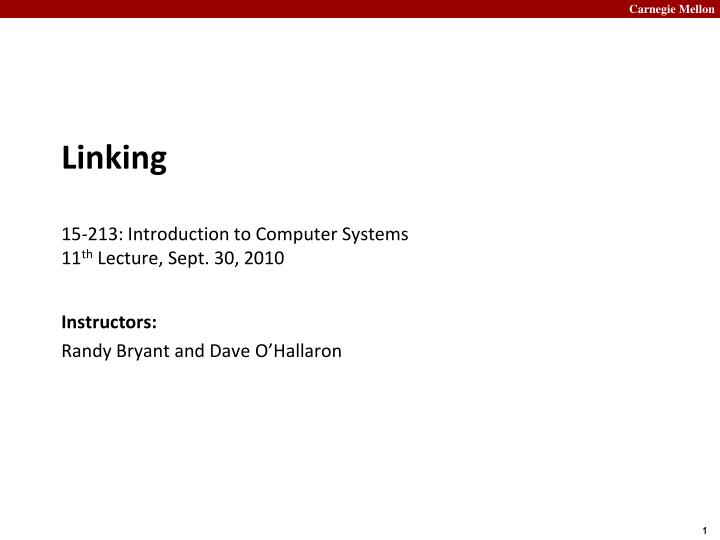 linking 15 213 introduction to computer systems 11 th lecture sept 30 2010 n.