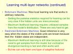 learning multi layer networks continued