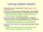 learning multilayer networks