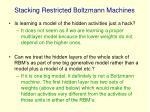 stacking restricted boltzmann machines1
