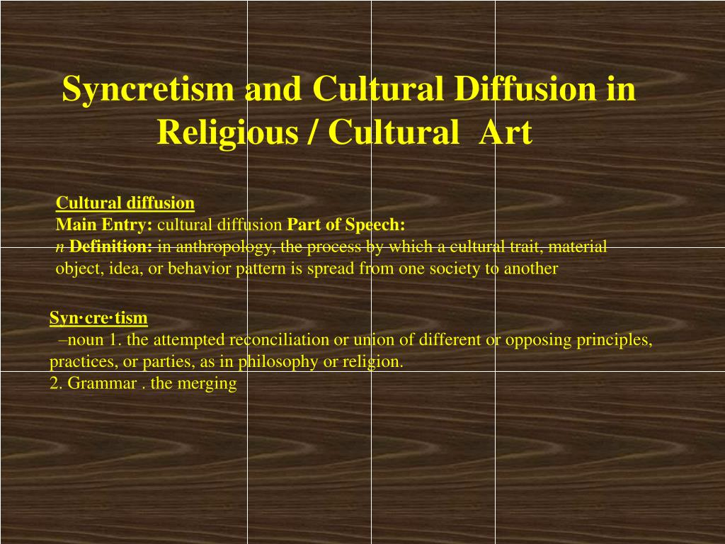 ppt - syncretism and cultural diffusion in religious / cultural art