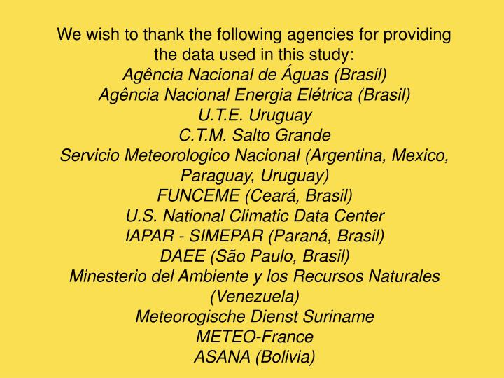 We wish to thank the following agencies for providing the data used in this study: