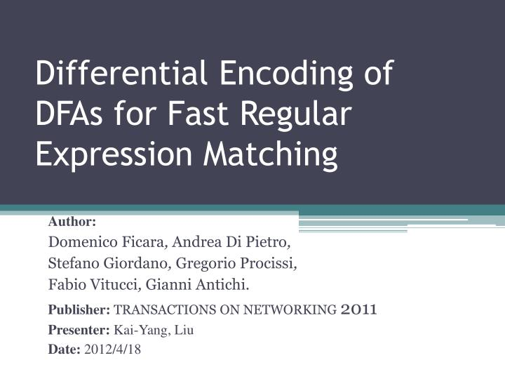 differential encoding of dfas for fast regular expression matching n.