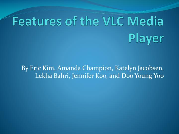 Features of the vlc media player