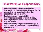 final words on responsibility