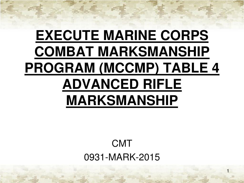 execute marine corps combat marksmanship program mccmp table 4 advanced  rifle marksmanship n.