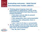 evaluating outcomes adult social care outcomes toolkit ascot2