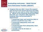 evaluating outcomes adult social care outcomes toolkit ascot3