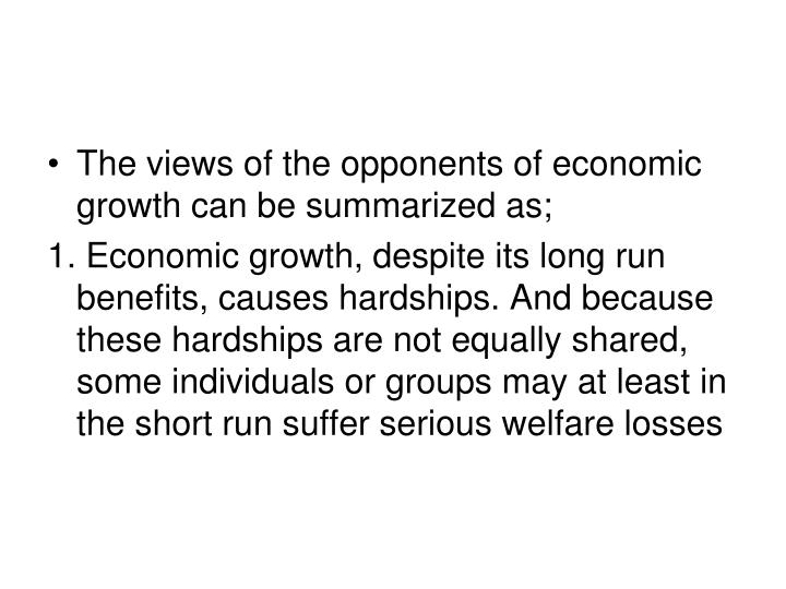 The views of the opponents of economic growth can be summarized as;