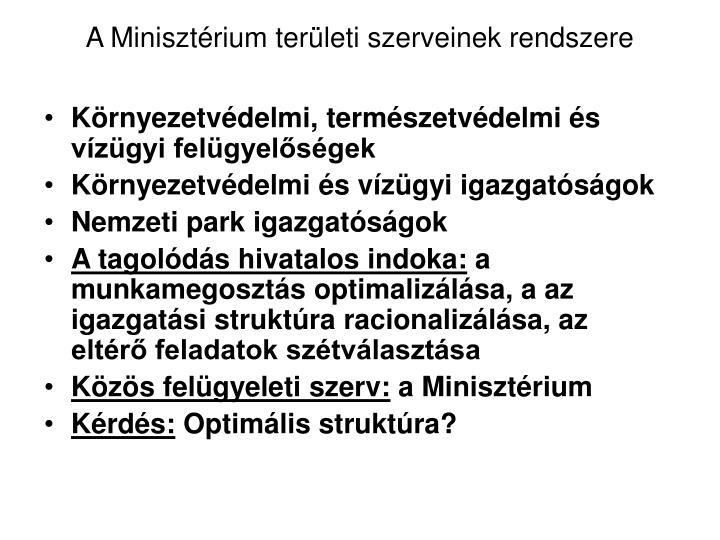 A Minisztérium területi szerveinek rendszere