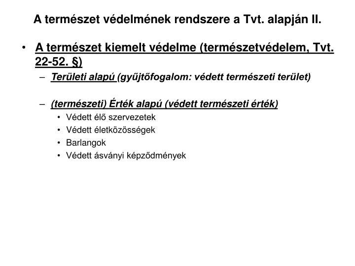 A természet védelmének rendszere a Tvt. alapján II.