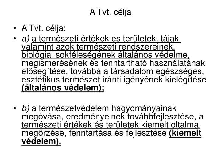 A Tvt. célja