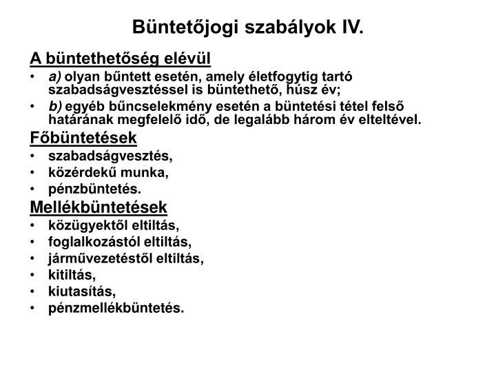 Büntetőjogi szabályok IV.