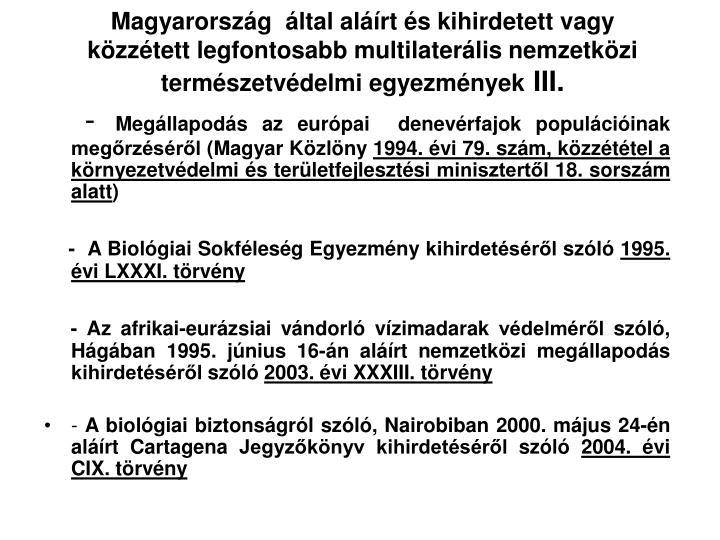 Magyarország  által aláírt és kihirdetett vagy közzétett legfontosabb multilaterális nemzetközi természetvédelmi egyezmények