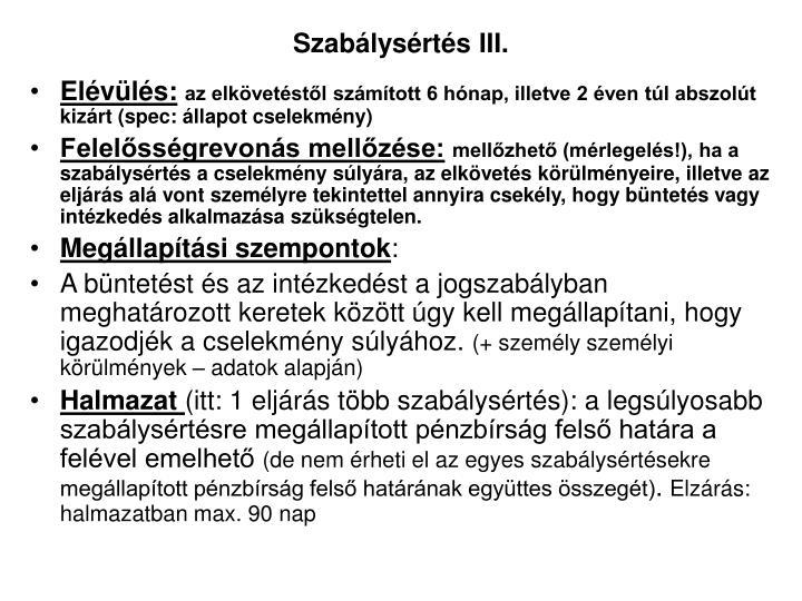 Szabálysértés III.