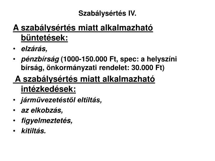 Szabálysértés IV.