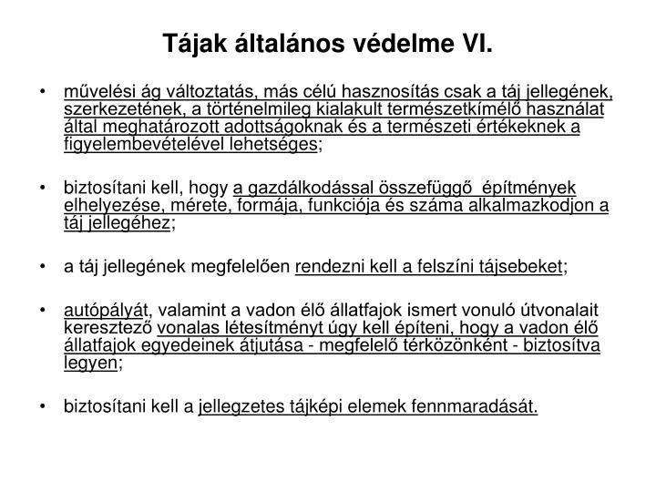 Tájak általános védelme VI.