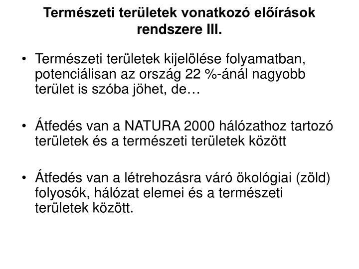 Természeti területek vonatkozó előírások rendszere III.
