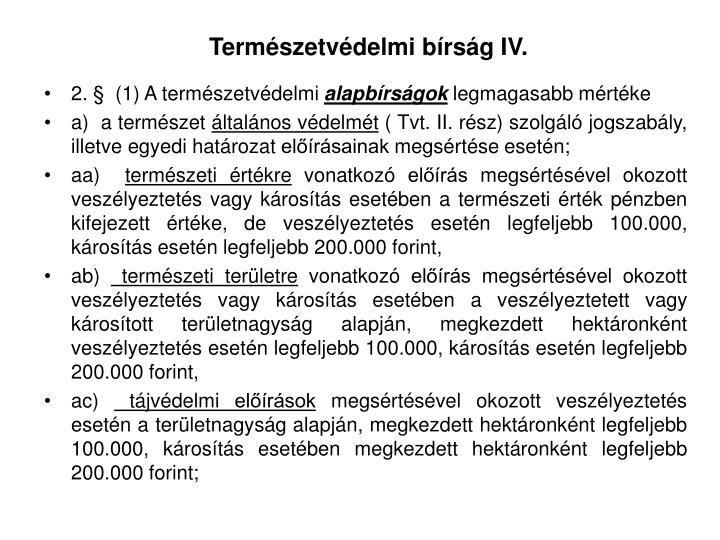 Természetvédelmi bírság IV.