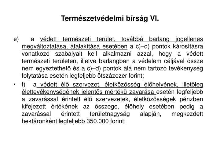 Természetvédelmi bírság VI.