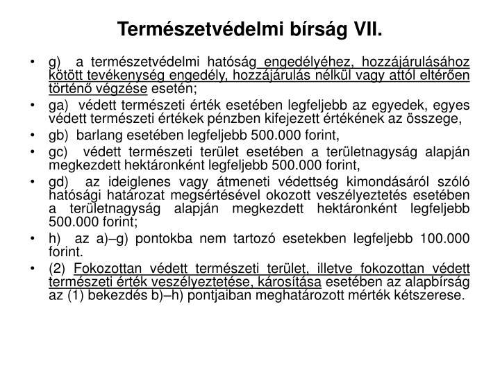 Természetvédelmi bírság VII.