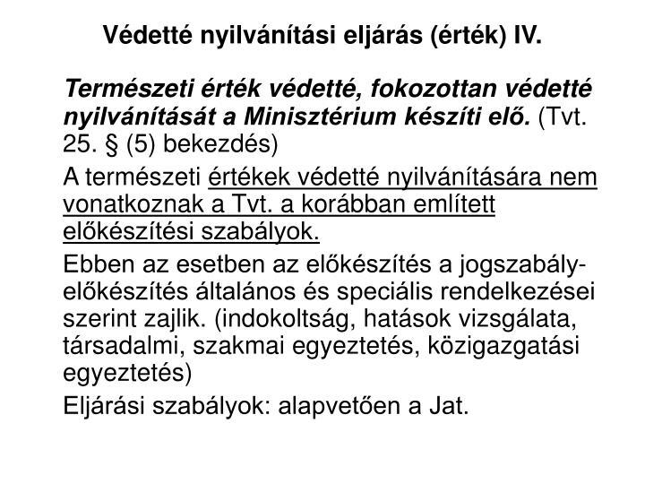 Védetté nyilvánítási eljárás (érték) IV.