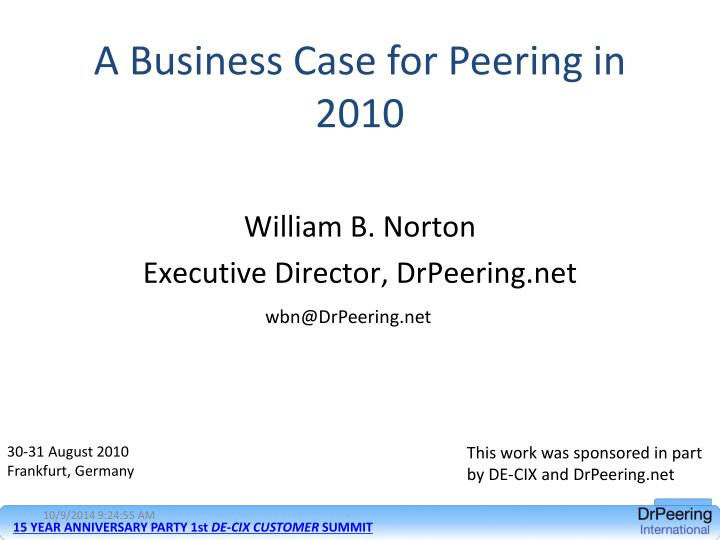 a business case for peering in 2010 n.