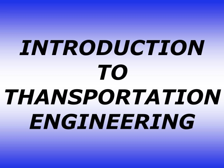 introduction to thansportation engineering n.