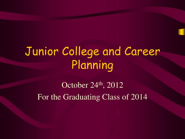 junior college and career planning n.