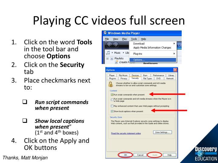 Playing CC videos full screen