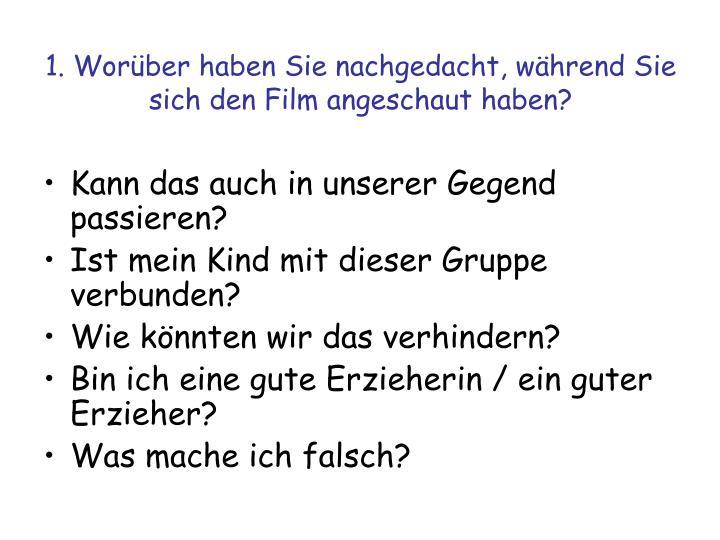 1. Worüber haben Sie nachgedacht, während Sie sich den Film angeschaut haben?