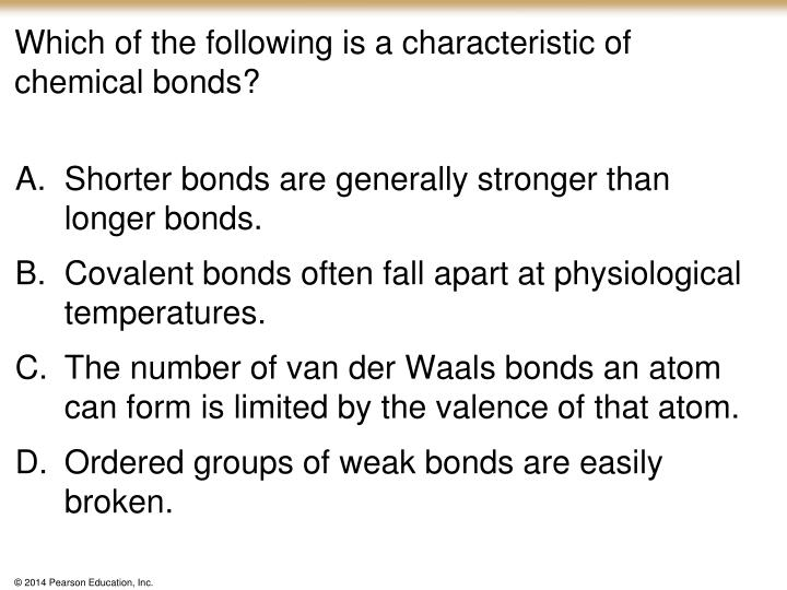 Which of the following is a characteristic of chemical bonds