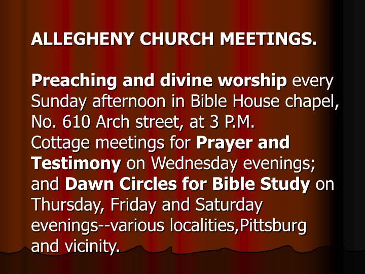 ALLEGHENY CHURCH MEETINGS.