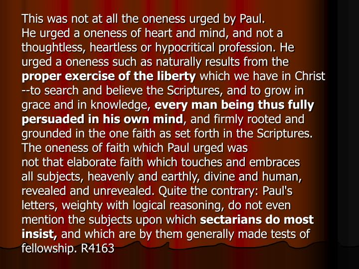 This was not at all the oneness urged by Paul.