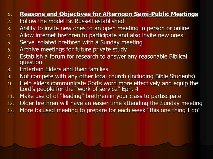 Reasons and Objectives for Afternoon Semi-Public Meetings