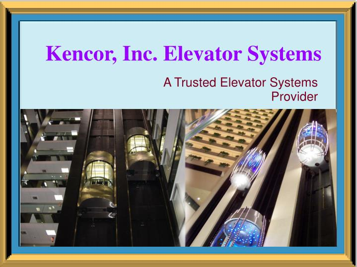 Kencor, Inc. Elevator Systems