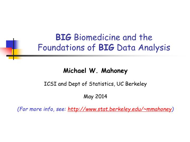 big biomedicine and the foundations of big data analysis n.