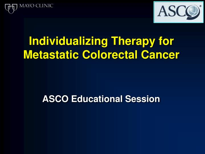 individualizing therapy for metastatic colorectal cancer n.