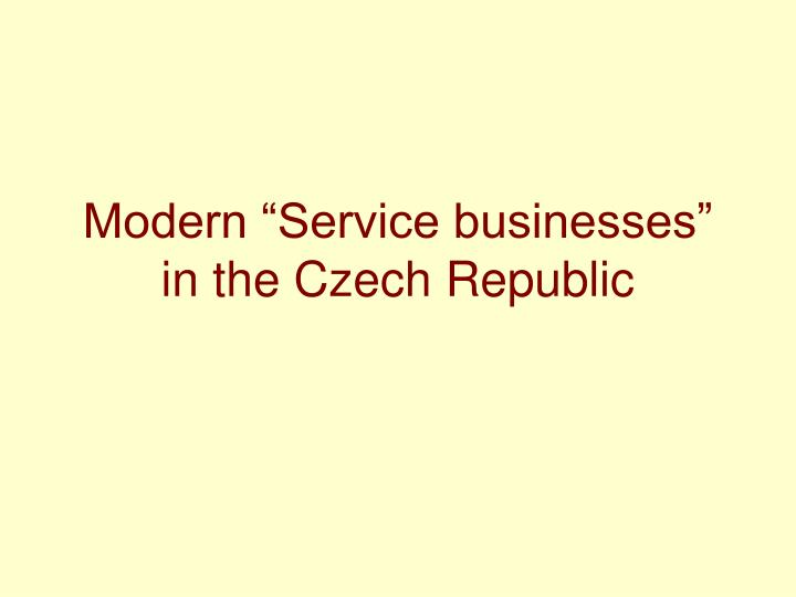 Modern service businesses in the czech republic