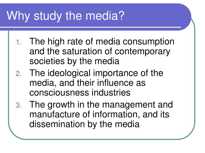 importance of studying the media Film studies was also the topic spoke about most at my oxford charmooney makes a series of interesting points about the vital importance of media studies in our.