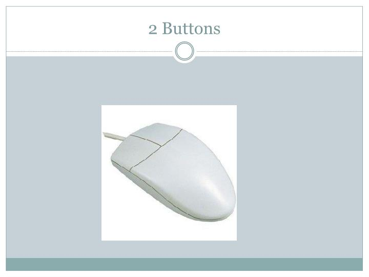 2 Buttons
