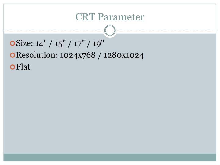 CRT Parameter