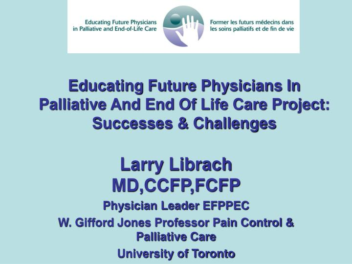 educating future physicians in palliative and end of life care project successes challenges n.