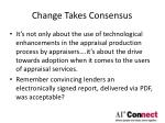 change takes consensus