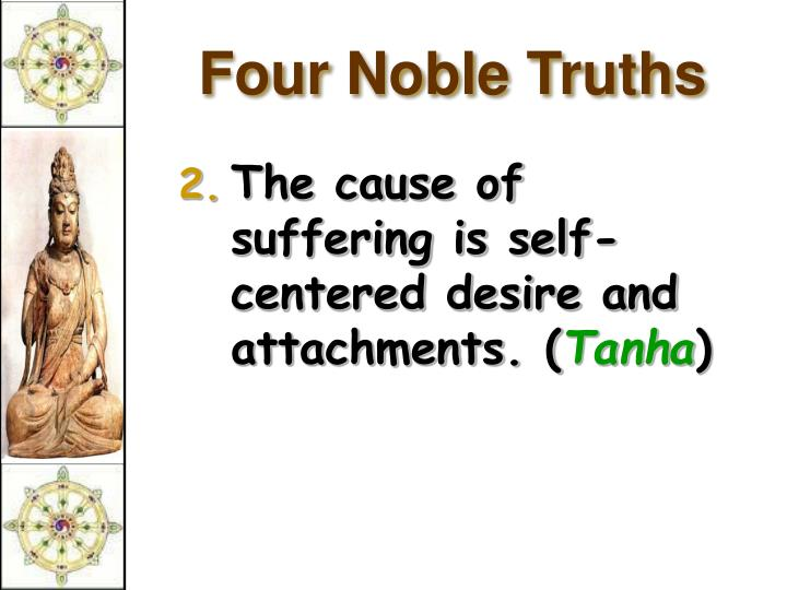 four noble truths thesis The four noble truths essay this is the statement of the second noble truth, the thesis, and the pariyatti this is what you contemplate.