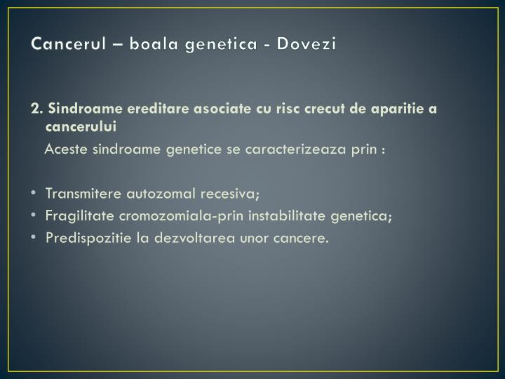 Cancerul – boala genetica - Dovezi